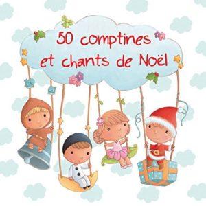 Télécharger l'album 50 comptines et chants de Noël