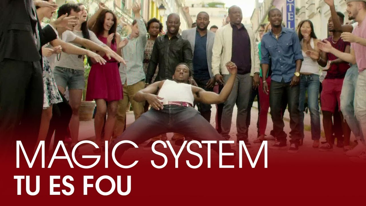 Magic System – Tu es fou