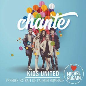 Télécharger le single Chante (Love Michel Fugain) des Kids Unites