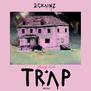 Télécharger l'album Pretty Girls Like Trap Music [Explicit] de 2 Chainz