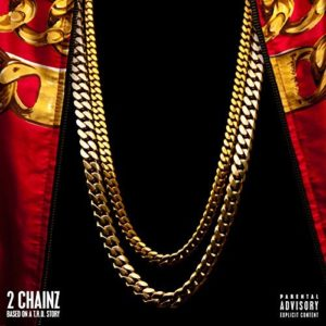 Télécharger l'album Based On A T.R.U. Story (Deluxe) [Explicit] de 2 Chainz