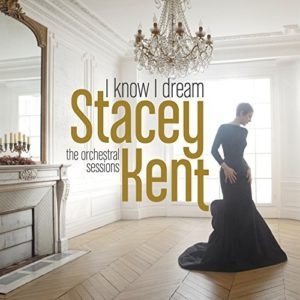 Télécharger l'album I Know I Dream : The Orchestral Sessions (Deluxe Version) de Stacey Kent