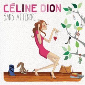 Télécharger l'album Sans attendre de Céline Dion