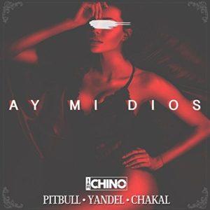 Télécharger le single Ay MI Dios (feat. Pitbull, Yandel & Chacal) de IAmChino