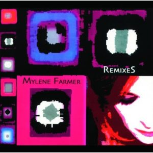 Télécharger l'album Remixes de Mylène Farmer