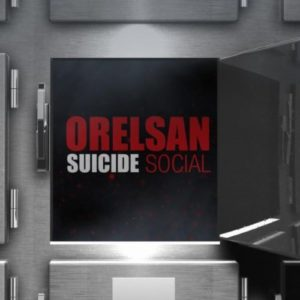 Télécharger le single Suicide Social d'Orelsan