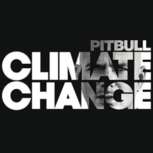 Télécharger l'album Climate Change [Explicit] de Pitbull