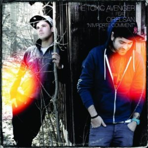 Télécharger l'album N'importe comment (The Remixes) [Explicit] de The Toxic Avenger et Orelsan