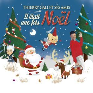 Télécharger l'album Il était une fois Noël de Thierry Gali Et Ses Amis