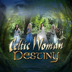 Télécharger l'album Destiny de Celtic Woman