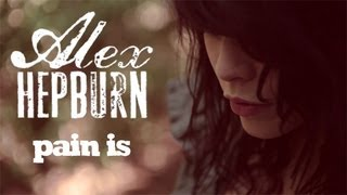 Alex Hepburn – Pain is