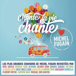 Télécharger l'album Chante la vie chante (Love Michel Fugain)