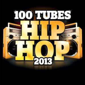Télécharger la compilation 100 Tubes Hip Hop 2013 [Explicit]