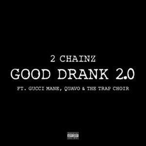 Télécharger le single Good Drank 2.0 [Explicit] de 2 Chainz