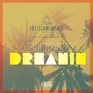 Télécharger le single de California Dreamin (Radio Edit) de Freischwimmer