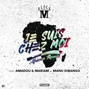 Télécharger le single Je suis chez moi (African remix) [Bonus track] de Black M feat Amadou & Mariam et Manu Dibango
