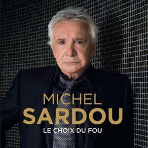 Télécharger l'album Le choix du fou de Michel Sardou