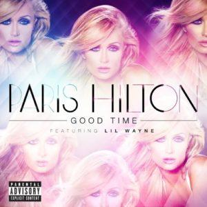 Télécharger le single Good Time [Explicit] de Paris Hilton