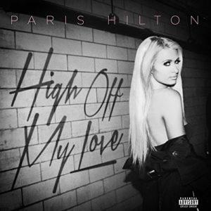 Télécharger le single High Off My Love [Explicit] de Paris Hilton