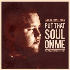 Télécharger l'album Put That Soul on Me [Explicit] de Rag'n'Bone Man