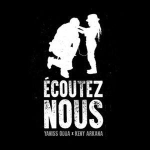 Télécharger le single Ecoutez-nous (feat. Keny Arkana) de Yaniss Odua