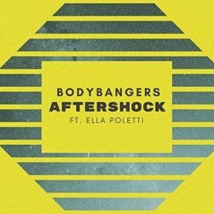 Télécharger le single Aftershock des Bodybangers feat. Ella Poletti