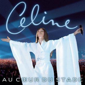 Télécharger l'album Céline Dion Au Cœur Du Stade