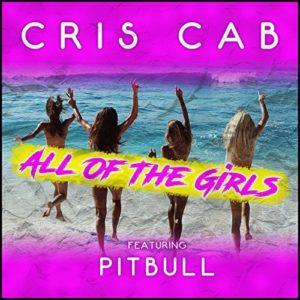 Télécharger le single All of the Girls de Cris Cab feat. Pitbull