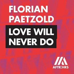 Télécharger le single Love Will Never Do de Florian Paetzold