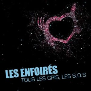 Télécharger le single Les Enfoirés Tous Les Cris, Les SOS