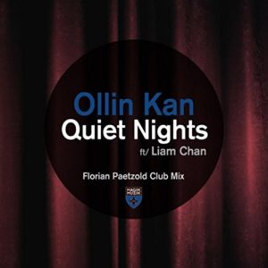 Télécharger le single Quiet Nights (Florian Paetzold Club Mix) d'Ollin Kan featuring Liam Chan