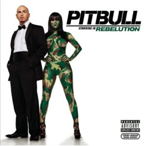 Télécharger l'album Starring In Rebelution [Explicit] de Pitbull
