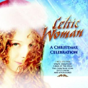 Télécharger l'album A Christmas Celebration de Celtic Woman