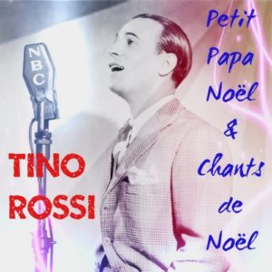 Télécharger l'album Petit Papa Noël & chants de Noël (Christmas Songs) de Tino Rossi