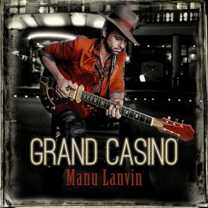 Manu Lanvin - Grand Casino
