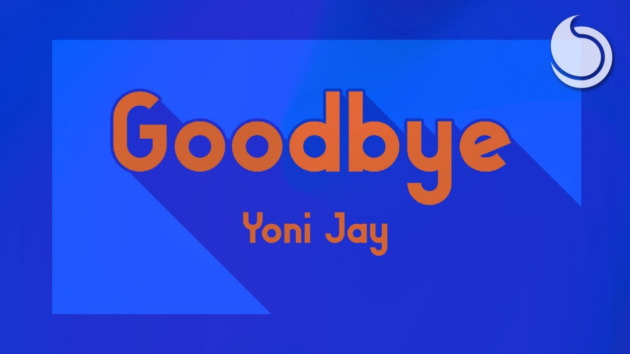 Yoni Jay – Goodbye (Lyric Video)