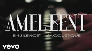 Amel Bent – En silence (version acoustique)