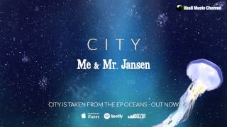 Me & Mr. Jansen – City